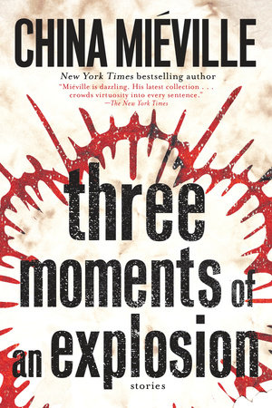 The cover of the book Three Moments of an Explosion