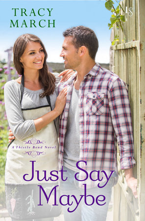 Just Say Maybe by Tracy March
