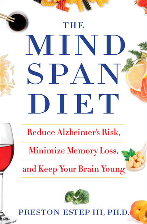 The Mindspan Diet by Preston Estep, III