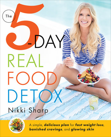The 5-Day Real Food Detox by Nikki Sharp
