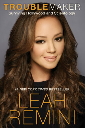 Troublemaker by Leah Remini and Rebecca Paley