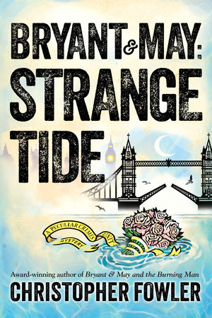 Bryant & May: Strange Tide