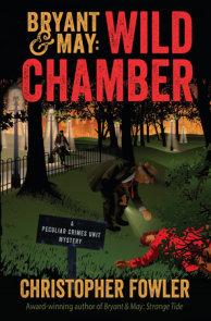 Bryant & May: Wild Chamber