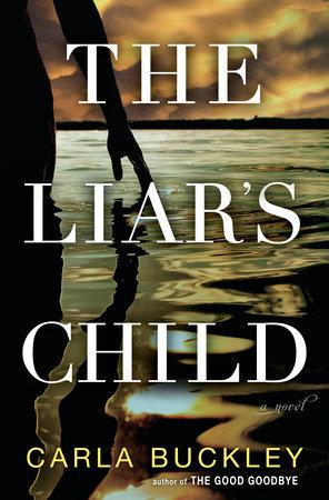 The Liar's Child by Carla Buckley