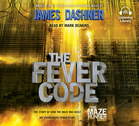 The Fever Code (Maze Runner, Book Five; Prequel) by James Dashner