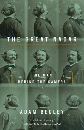 The Great Nadar by Adam Begley
