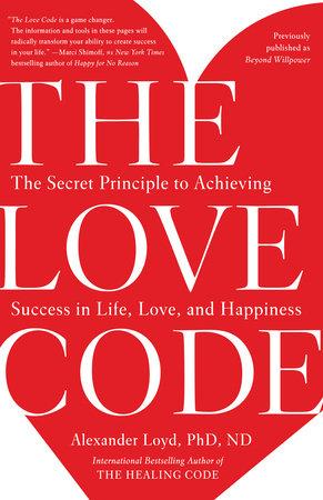 The Love Code by Alexander Loyd, PhD., ND