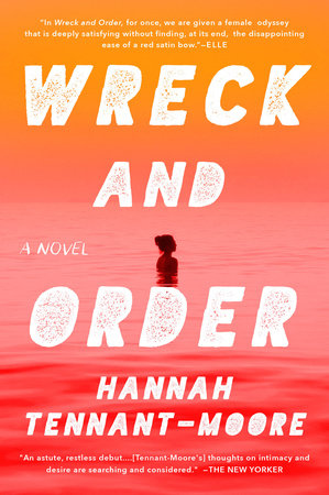 Wreck and Order by Hannah Tennant-Moore