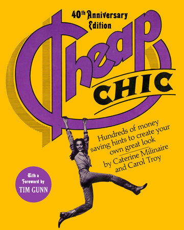 Cheap Chic by Caterine Milinaire and Carol Troy