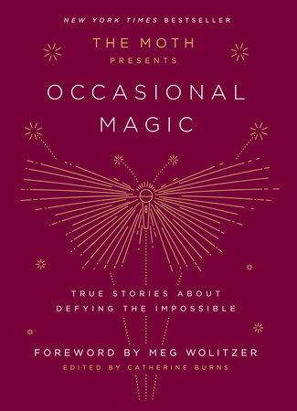 The Moth Presents Occasional Magic by