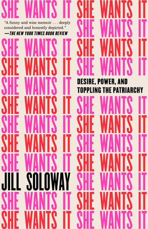 She Wants It by Jill Soloway