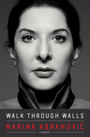 Walk Through Walls by Marina Abramovic