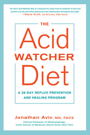 The Acid Watcher Diet by Jonathan Aviv, MD, FACS