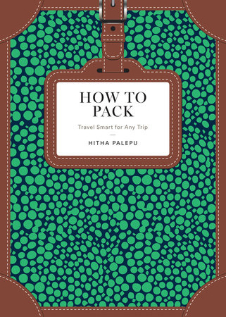 How to Pack by Hitha Palepu