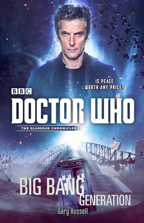 Doctor Who: Big Bang Generation by Gary Russell
