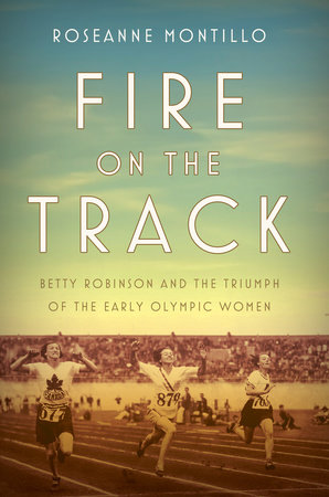 Fire on the Track by Roseanne Montillo