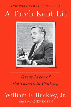 A Torch Kept Lit by William F. Buckley, Jr.