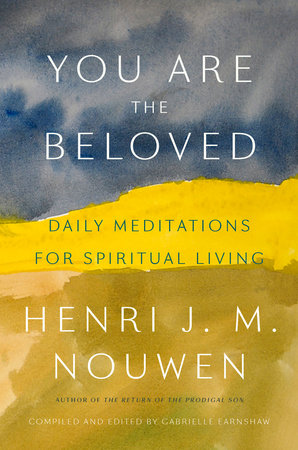 You Are the Beloved by Henri J.M. Nouwen
