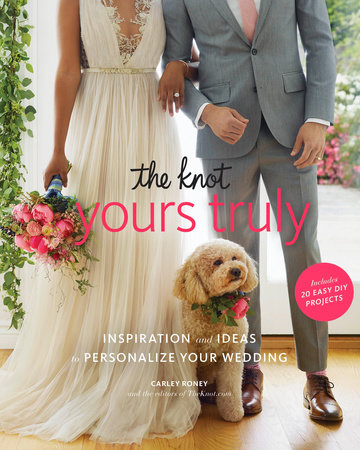 The Knot Yours Truly by Carley Roney
