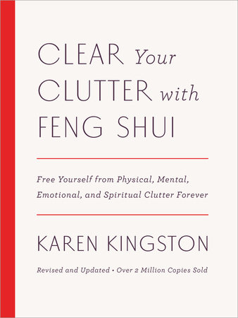 Clear Your Clutter with Feng Shui (Revised and Updated) by Karen Kingston