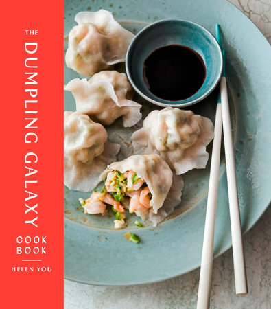 The Dumpling Galaxy Cookbook by Helen You and Max Falkowitz