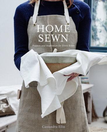 Home Sewn by Cassandra Ellis