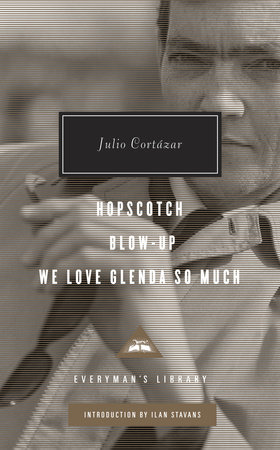 Hopscotch, Blow-Up, We Love Glenda So Much by Julio Cortazar