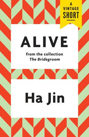 Alive by Ha Jin