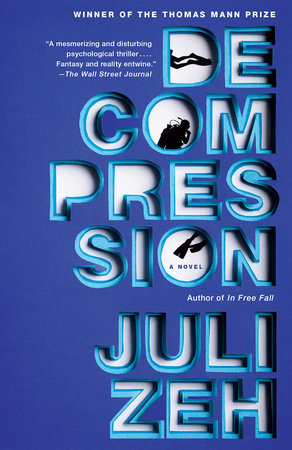 Decompression by Juli Zeh