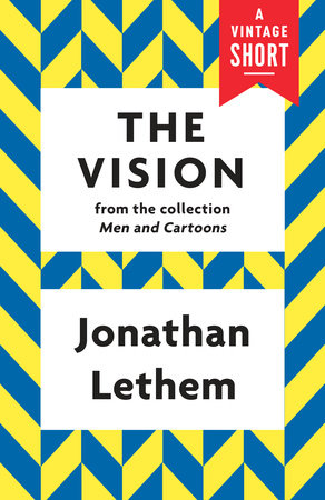 The Vision by Jonathan Lethem