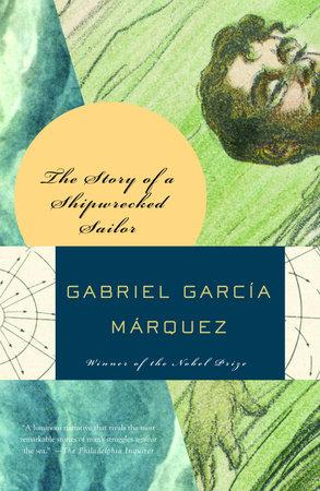 The Story of a Shipwrecked Sailor by Gabriel García Márquez