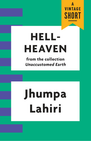 Hell-Heaven by Jhumpa Lahiri