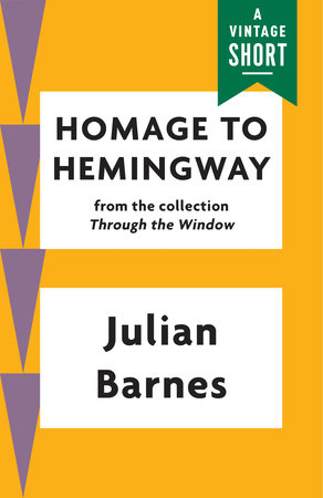 Homage to Hemingway by Julian Barnes
