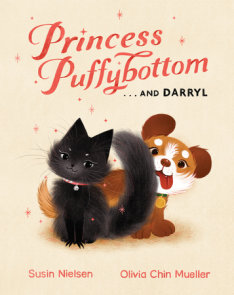 Princess Puffybottom . . . and Darryl