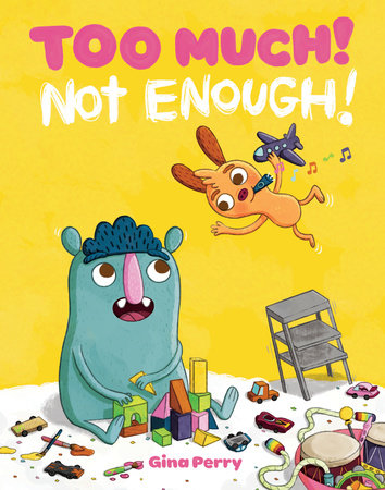 Too Much! Not Enough! by Gina Perry