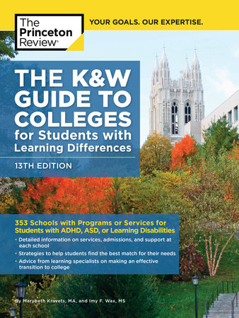 The K&W Guide to Colleges for Students with Learning Differences, 13th Edition