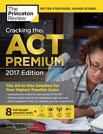 Cracking the ACT Premium Edition with 8 Practice Tests and DVD, 2017 by Princeton Review