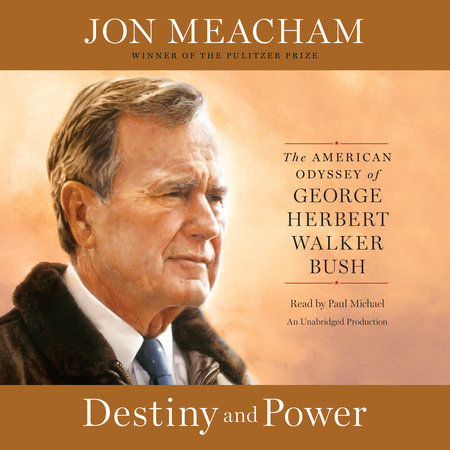 Destiny and Power by Jon Meacham
