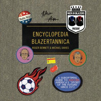 Men in Blazers Present Encyclopedia Blazertannica cover