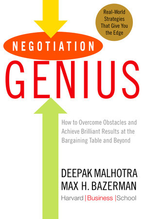 Negotiation Genius by Deepak Malhotra and Max Bazerman