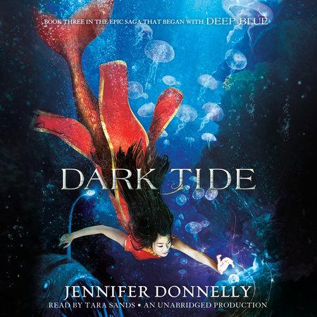 Waterfire Saga, Book Three: Dark Tide by Jennifer Donnelly
