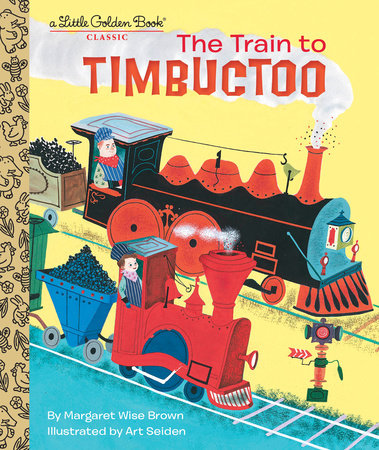 The Train to Timbuctoo by Margaret Wise Brown