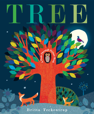 Tree: A Peek-Through Picture Book by Britta Teckentrup