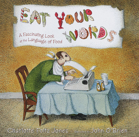 Eat Your Words by Charlotte Foltz Jones