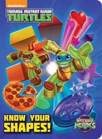 Know Your Shapes! (Teenage Mutant Ninja Turtles: Half-Shell Heroes)