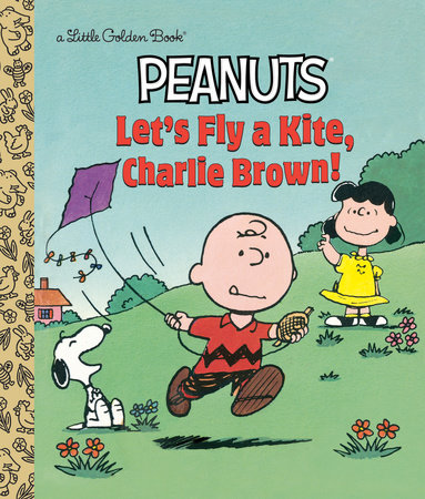Let's Fly a Kite, Charlie Brown! (Peanuts) by Harry Coe Verr