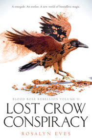 Lost Crow Conspiracy (Blood Rose Rebellion, Book 2)