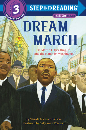 Dream March: Dr. Martin Luther King, Jr., and the March on Washington