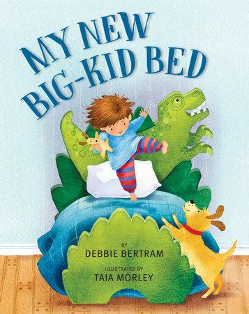 My New Big-Kid Bed by Debbie Bertram