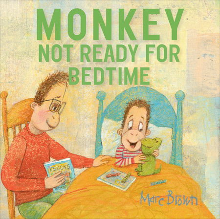 Monkey: Not Ready for Bedtime by Marc Brown